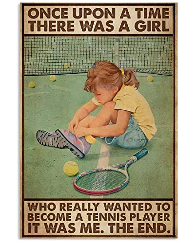 Poster vintage con scritta in inglese 'Once Upon A Time There Was A Girl Who Really Wanted To Become A Tennis Player It Was Me The Ende', in metallo, 20,5 x 30,5 cm