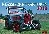 Klassische Traktoren 2018: Schlepper-Legenden aus acht Jahrzenhnten - Udo Paulitz