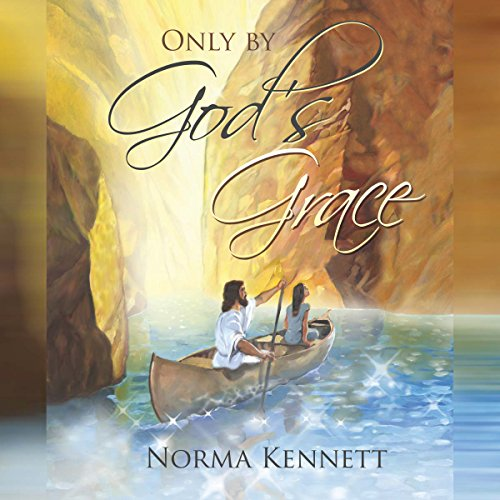 Only by God's Grace audiobook cover art