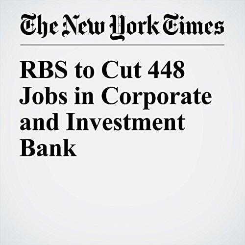 RBS to Cut 448 Jobs in Corporate and Investment Bank cover art