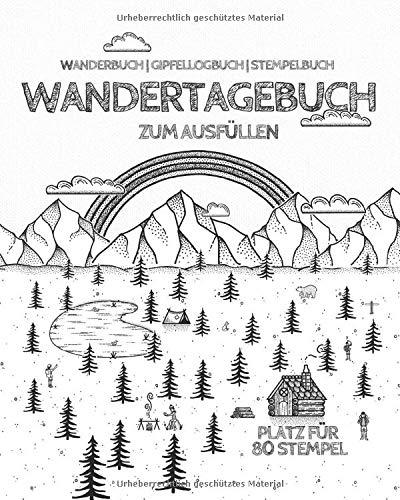WANDERTAGEBUCH zum Ausfüllen   Platz für 80 Stempel   Wanderbuch, Gipfellogbuch, Stempelbuch: Tourenbuch für Wanderer & Bergsteiger   50 Wandertouren   140 Seiten   20,32 X 25,4 cm