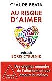 Au risque d'aimer - Préface de Boris Cyrulnik