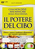 il potere del cibo. diete e nuove tendenze alimentari per curarsi e prevenire. dvd +  libro (durata: 120 min)