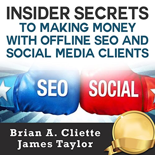 Insider Secrets to Making Money with Offline SEO and Social Media Clients audiobook cover art