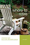 Where to Retire, 6th: America's Best and Most Affordable Places (Choose Retirement Series)