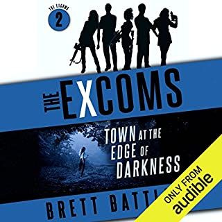Town at the Edge of Darkness     The Excoms, Book 2              Written by:                                                                                                                                 Brett Battles                               Narrated by:                                                                                                                                 Allyson Johnson                      Length: 9 hrs and 29 mins     2 ratings     Overall 4.5