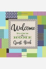 Welcome to Our Home Guest Book: Novelty for House Living Room or Vacation Rental and Air B & B Bed & Breakfast, Patchwork Paperback