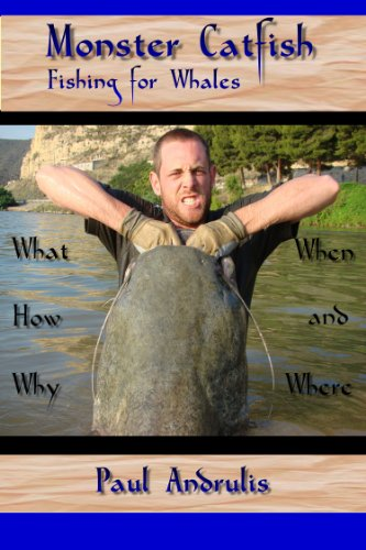 Book: Monster Catfish - Fishing for Whales by Paul Andrulis