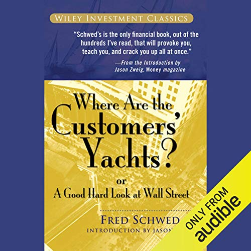 Couverture de Where Are the Customers' Yachts?: or A Good Hard Look at Wall Street