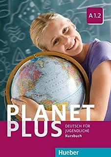 Planet plus. Deutsch für Jugendliche. Kursbuch. Per la Scuola media. Con ebook. Con espansione online: PLANET PLUS A1.2 Kursbuch (alum.) (PLAPLUS)
