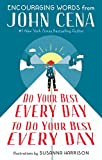 Do Your Best Every Day to Do Your Best Every Day: Encouraging Words from John Cena (English Edition)