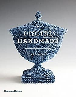 Digital Handmade: Craftsmanship and the New Industrial Revolution
