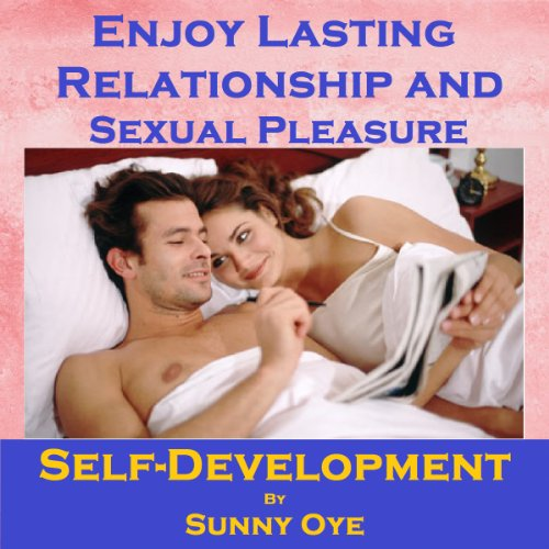 Enjoy Lasting Relationship and Sexual Pleasure audiobook cover art