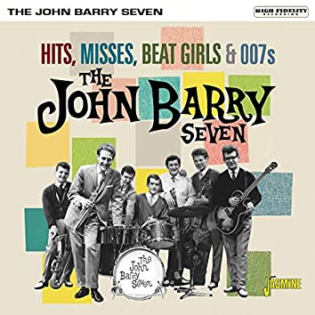 Hits, Misses, Beat Girls & 007s