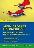 Königs Lernhilfen: Mein großes Übungsbuch Deutsch & Mathematik für die 4. Klasse: Der ideale Helfer für die Vorbereitung auf Klassenarbeiten und zur Verbesserung der Noten.