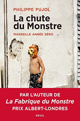 La chute du monstre - Marseille année zéro - Philippe Pujol (2019)