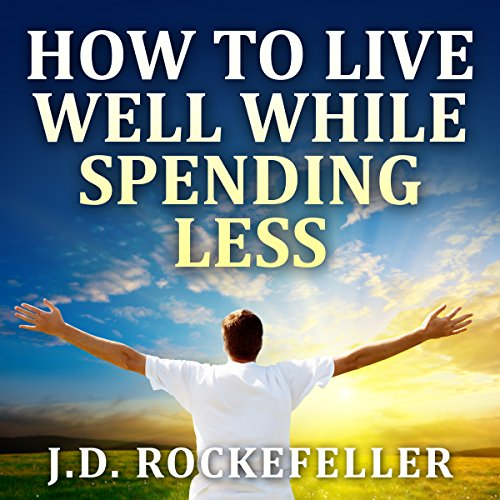 How to Live Well While Spending Less audiobook cover art