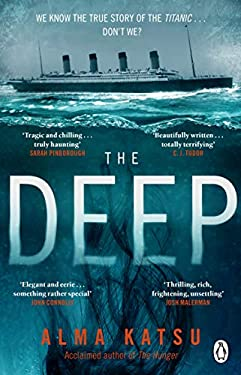 The Deep: We all know the story of the Titanic . . . don't we?