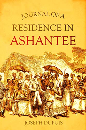 Journal of a Residence in Ashantee (1824) (English Edition)