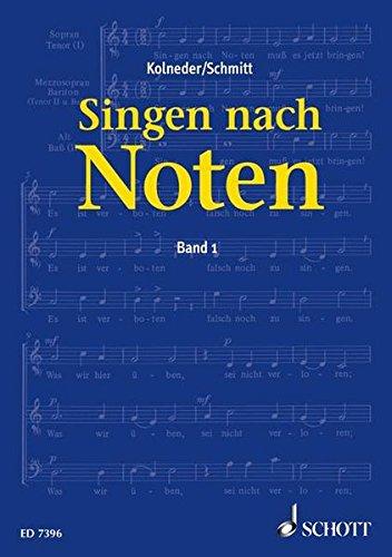 Singen nach Noten: Praktische Musiklehre für Chorsänger zum Erlernen des Vom-Blatt-Singens. Band 1.
