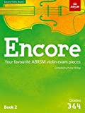 Encore Violin, Book 2, Grades 3 & 4: Your favourite ABRSM violin exam pieces (ABRSM Exam Pieces)