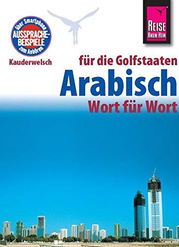 Reise Know-How Sprachführer Arabisch für die Golfstaaten - Wort für Wort. Für Dubai / Vereinigte Arabische Emirate,...