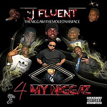 4 my niggaz