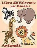 animali libro da colorare per bambini: animali da colorare, un libro di attività divertente per bambini e bambine in età prescolare e ... a,anatra,asinococcodrillo,rana,pesce,elefante