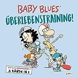Baby Blues Sammelband 2: Überlebenstraining!: 3 Bände in 1 (Band 3 - 4 - 5)