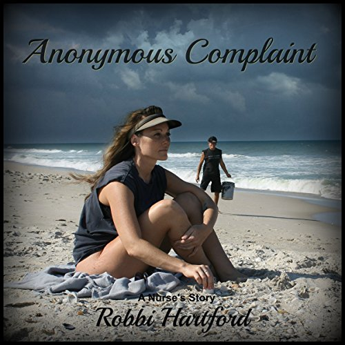 Anonymous Complaint: A Nurse's Story audiobook cover art