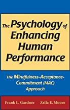 The Psychology of Enhancing Human Performance: The Mindfulness-Acceptance-Commitment Approach