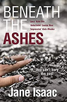 Beneath the Ashes (The DI Will Jackman Thrillers Book 2) by [Jane Isaac]