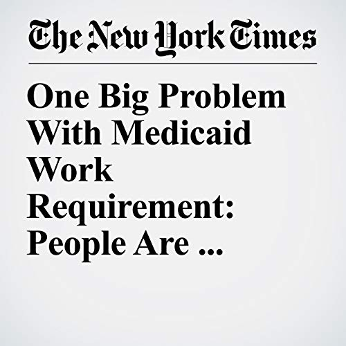 One Big Problem With Medicaid Work Requirement: People Are Unaware It Exists copertina