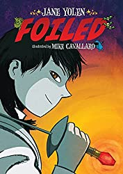 Foiled by Jane Yolen, illustrated by Mike Cavallaro
