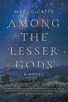 Among the Lesser Gods: A Novel by [Margo Catts]