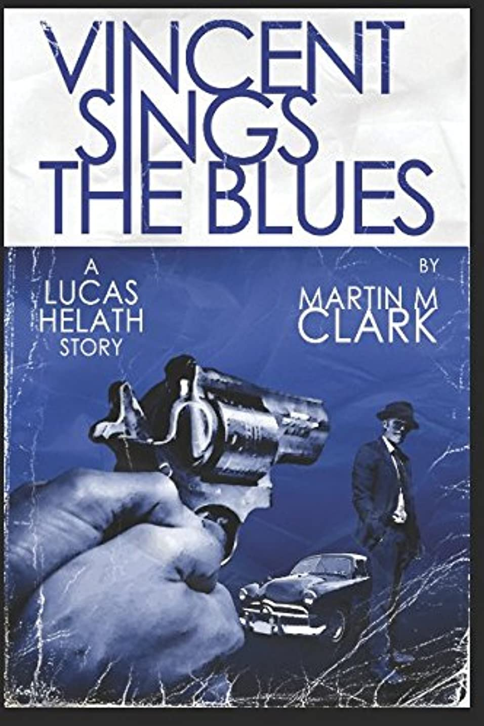 電化するビジター曖昧なVINCENT SINGS THE BLUES: A Lucas Helath Story