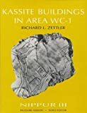 Nippur III: Kassite Buildings in Area WC-1 (Oriental Institute Publications)
