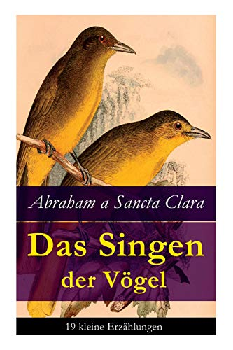 Das Singen der Vögel: 19 kleine Erzählungen