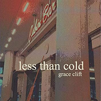 Less Than Cold