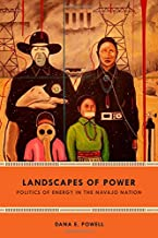 Landscapes of Power: Politics of Energy in the Navajo Nation (New Ecologies for the Twenty-First Century)