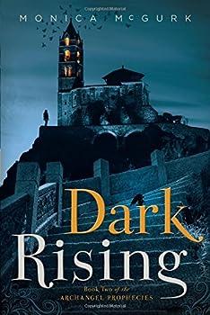 Dark Rising - Book #2 of the Archangel Prophecies
