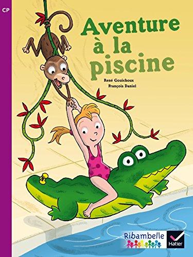 Ribambelle CP série violette éd. 2014 - Aventure à la piscine - Album 4 (Ribambelle lecture)