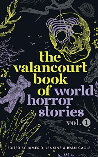 Compare Textbook Prices for The Valancourt Book of World Horror Stories, volume 1  ISBN 9781948405645 by Pedraza, Pilar,Fager, Anders,Cubas, Cristina Fernández