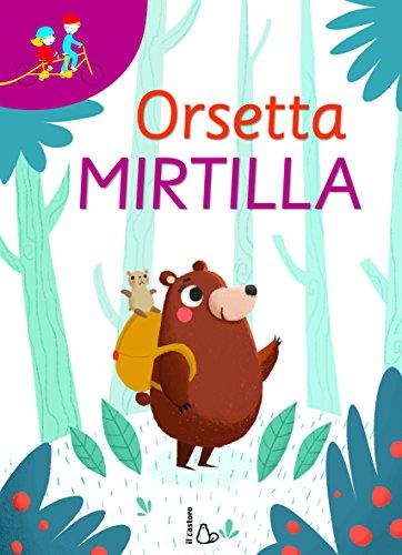 Orsetta Mirtilla: Gli occhiali della fantasia-In tanti è meglio. Ediz. a colori (Tandem) (Tapa blanda)