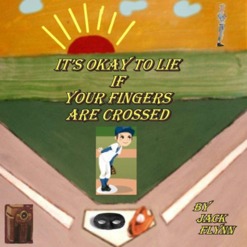 It's Okay to Lie: If Your Fingers Are Crossed audiobook cover art