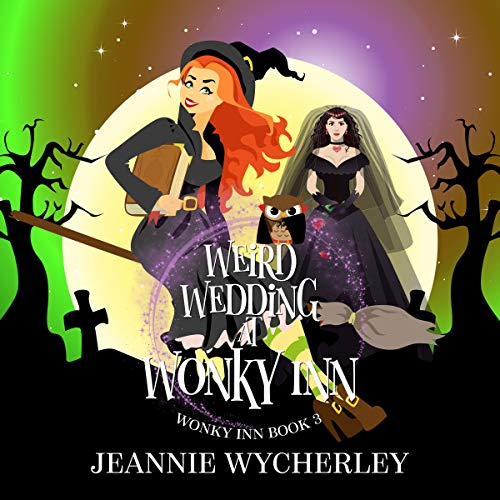 Weird Wedding at Wonky Inn: Wonky Inn, Book 3