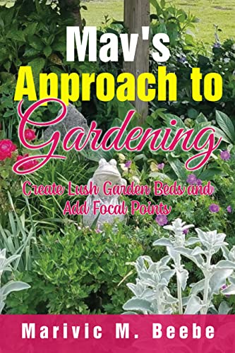 Mav's Approach to Gardening: Create Lush Garden Beds and Add Focal Points (English Edition)
