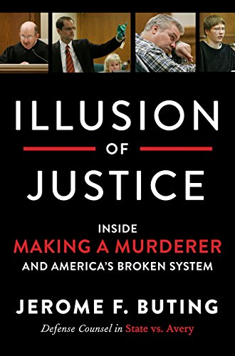 Image of Illusion of Justice: Inside Making a Murderer and America's Broken System