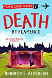 Death by Flamenco: An Easter Murder in Seville (Travel Can Be Murder Cozy Mystery Series Book 7)