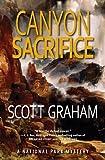 Canyon Sacrifice (National Park Mystery Series) - Scott Graham